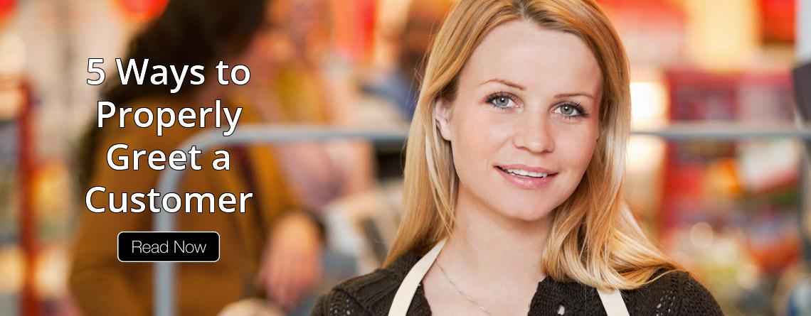 5 Ways to Properly Greet a Customer